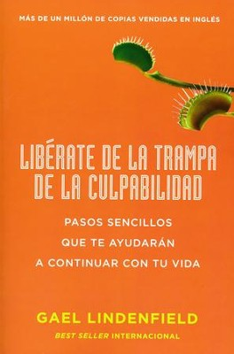 Libérate la Trampa de la Culpabilidad  (Skip the Guilt Trap)  -     By: Gael Lindenfield