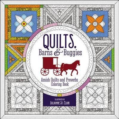 Quilts, Barns and Buggies: Amish Quilts and Proverbs Coloring Book  -