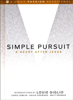 Simple Pursuit: A Heart after Jesus  -     By: Chris Tomlin, David Crowder & Matt Redman