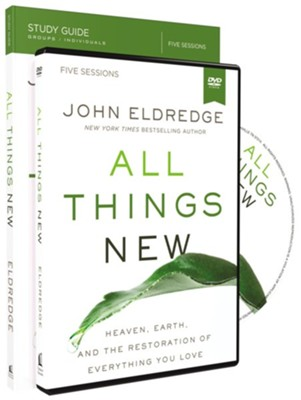 All Things New Study Guide with DVD: A Revolutionary Look at Heaven and the Coming Kingdom  -     By: John Eldredge