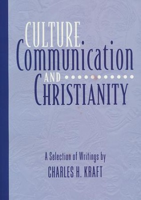 Culture Communication and Christianity   -     By: Charles H. Kraft