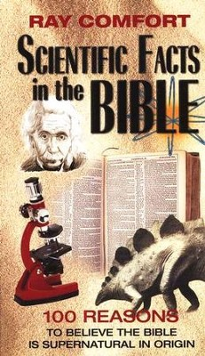 Scientific Facts in the Bible: 100 Reasons to Believe the Bible    -     By: Ray Comfort