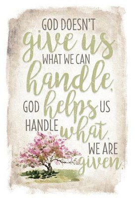 God Doesn't Give Us What We Can Handle Plaque  -