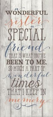 Sister, A Special Friend Wood Plaque  -