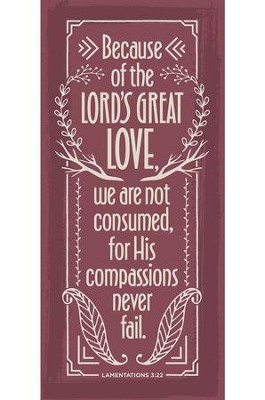 Because of the Lord's Great Love Plaque  -