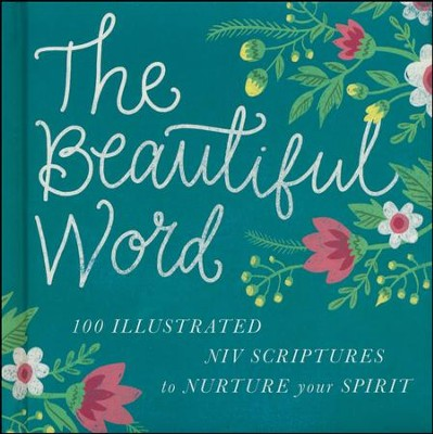 Beautiful Word: 100 Illustrated Scriptures to Nurture Your Spirit  -