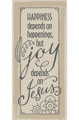 Happiness Depends on Happenings Plaque  -