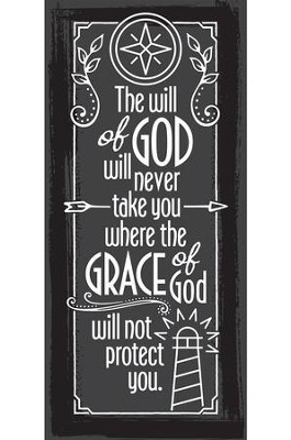 The Will of God Will Never Take You Plaque  -