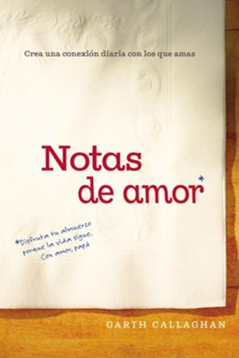 Notas de Amor  -     By: W. Garth Callaghan