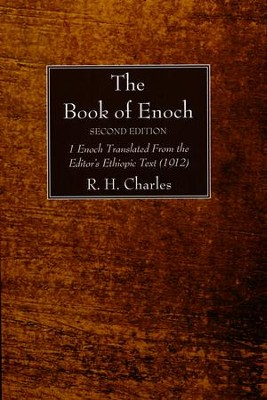 The Book of Enoch: 1 Enoch Translated from the Editor's Ethiopic Text  -     By: Robert Henry Charles