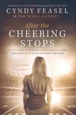After the Cheering Stops   -     By: Cyndy Feasel, Mike Yorkey