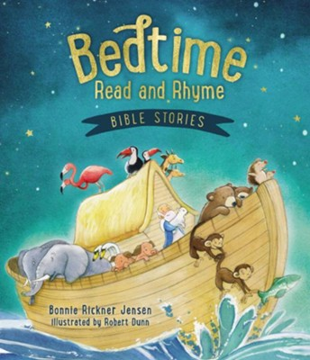 Bedtime Read and Rhyme Bible Stories  -     By: Bonnie Rickner Jensen, Robert Dunn