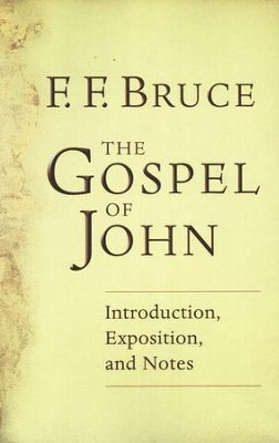 The Gospel of John: Introduction, Exposition, and Notes   -     By: F.F. Bruce