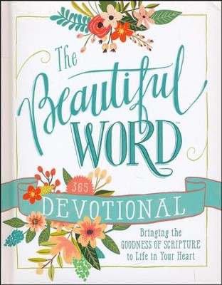 The Beautiful Word Devotional: Bringing the Goodness of Scripture to Life in Your Heart  -
