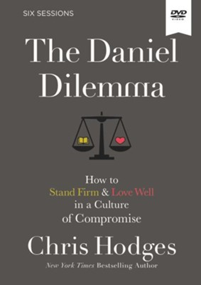 The Daniel Dilemma Video Study: How to Stand Firm and Love Well in a Culture of Compromise  -     By: Chris Hodges