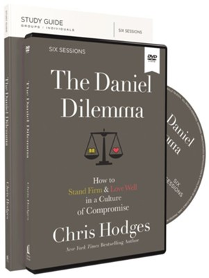 The Daniel Dilemma Study Guide with DVD: How to Stand Firm and Love Well in a Culture of Compromise  -     By: Chris Hodges