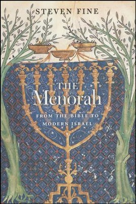 The Menorah: From the Bible to Modern Israel  -     By: Steven Fine