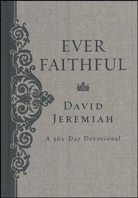 Ever Faithful: 365-Day Devotional   -     By: David Jeremiah