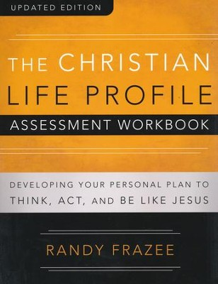 The Christian Life Profile Assessment Workbook Updated Edition  -     By: Randy Frazee