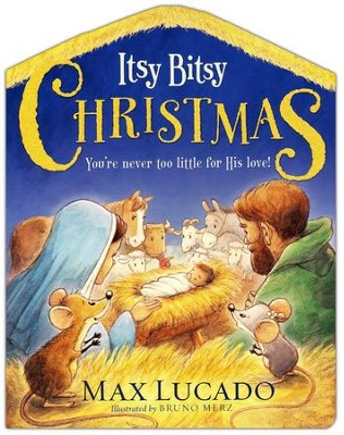 Itsy Bitsy Christmas You're Never Too Little for His Love  -     By: Max Lucado