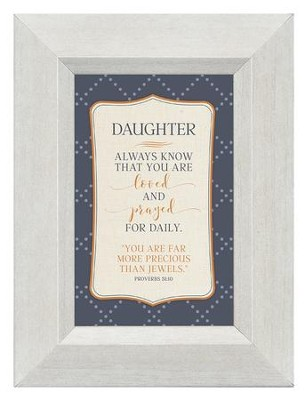 Daughter, Always Know That You Are Loved and Prayed for Daily, Mini Framed Print  -