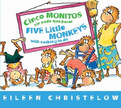 Cinco Monitos Sin Nada que Hacer, Five Little Monkeys With Nothing to Do  -     By: Eileen Christelow
