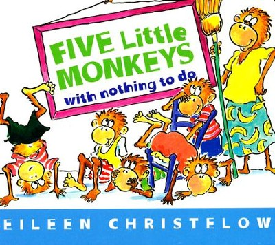 Five Little Monkeys with Nothing to Do  -     By: Eileen Christelow