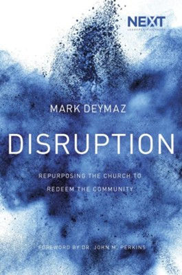 Disruption: Repurposing the Church to Redeem the Community  -     By: Mark DeYmaz