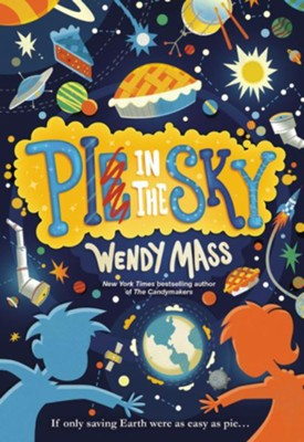 Pi in the Sky  -     By: Wendy Mass