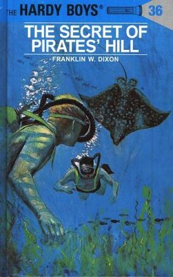 The Hardy Boys' Mysteries #36: The Secret of Pirates' Hill   -     By: Franklin W. Dixon