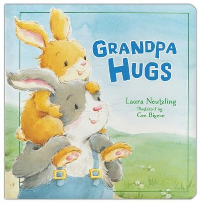 Grandpa Hugs  -     By: Laura Neutzling