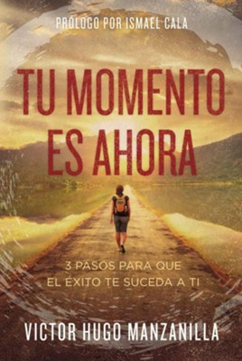Tu Momento Es Ahora  (Your Time Is Now)  -     By: Victor Hugo Manzanilla