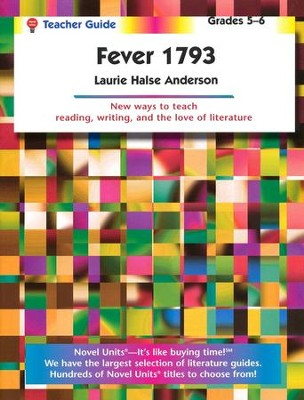 Fever 1793, Novel Units Teacher's Guide, Grades 5-6   -     By: Laurie Halse Anderson