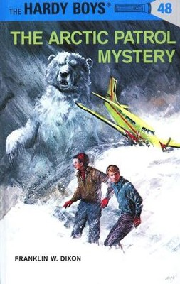 The Hardy Boys' Mysteries #48: The Arctic Patrol Mystery   -     By: Franklin W. Dixon