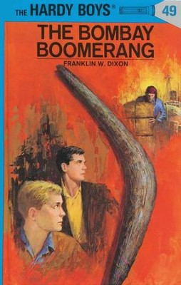 The Hardy Boys' Mysteries #49: The Bombay Boomerang   -     By: Franklin W. Dixon, George Wilson