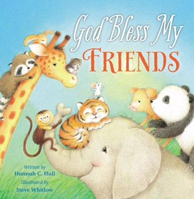 God Bless My Friends  -     By: Hannah Hall, Steve Whitlow