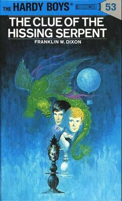 The Hardy Boys' Mysteries #53: The Clue of the Hissing Serpent   -     By: Franklin W. Dixon