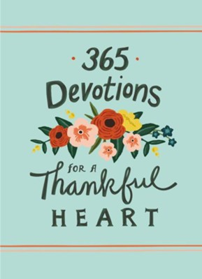 365 Devotions for a Thankful Heart  -     By: Zondervan