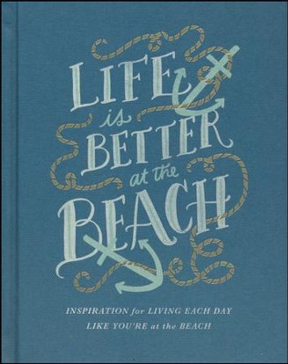 Life Is Better at the Beach  -