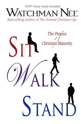 Sit, Walk, Stand: The Process of Christian Maturity   -     By: Watchman Nee
