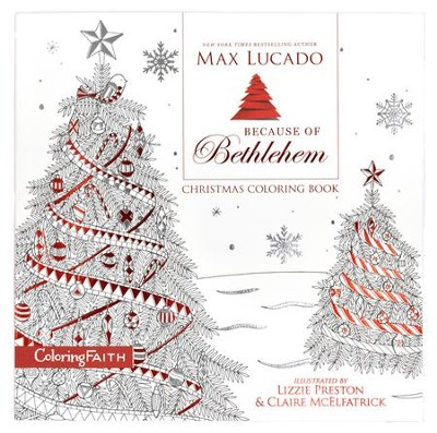 because of bethlehem christmas coloring book by max lucado