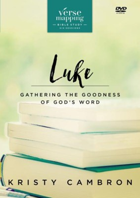 Verse Mapping Luke DVD Study: Gathering the Goodness of God's Word  -     By: Kristy Cambron