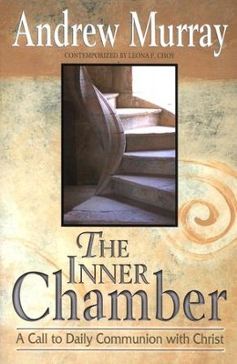 Inner Chamber: A Call to Daily Communion with Christ  -     By: Andrew Murray