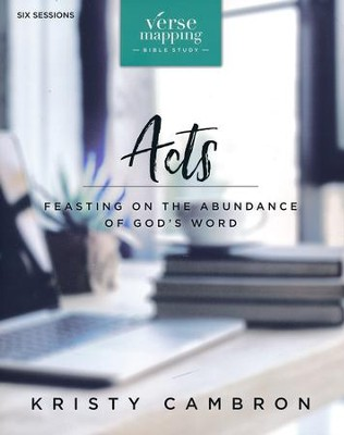 Verse Mapping Acts: Feasting on the Abundance of God's Word  -     By: Kristy Cambron