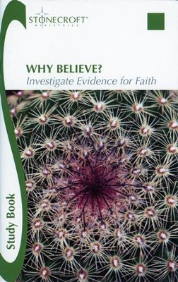 Why Believe? Investigate Evidence for Faith Study Book  -     By: Stonecroft Ministries