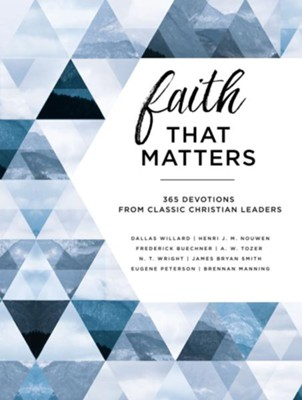 Faith That Matters: 365 Devotions from Classic Christian Leaders  -     By: Frederick Buechner, Brennan Manning