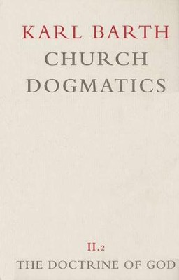 The Election of God; The Command of God - Church Dogmatics volume 2.2  -     By: Karl Barth
