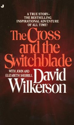 The Cross and the Switchblade  -     By: David R. Wilkerson