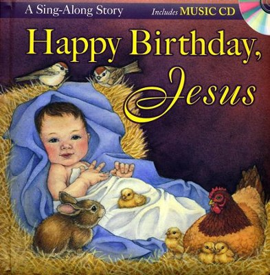 Happy Birthday, Jesus: A Sing-Along Storybook  -     By: Twin Sisters