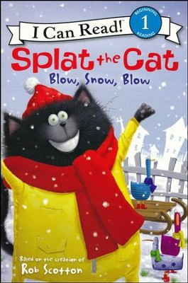 Splat the Cat: Blow, Snow, Blow  -     By: Rob Scotton     Illustrated By: Rob Scotton